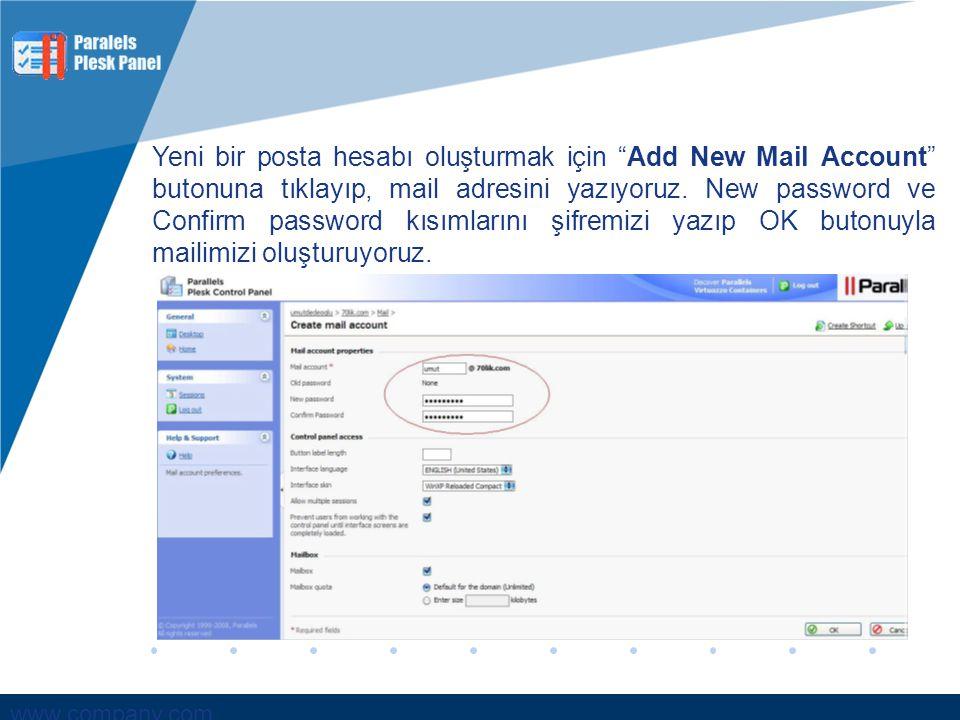 """www.company.com Yeni bir posta hesabı oluşturmak için """"Add New Mail Account"""" butonuna tıklayıp, mail adresini yazıyoruz. New password ve Confirm passw"""