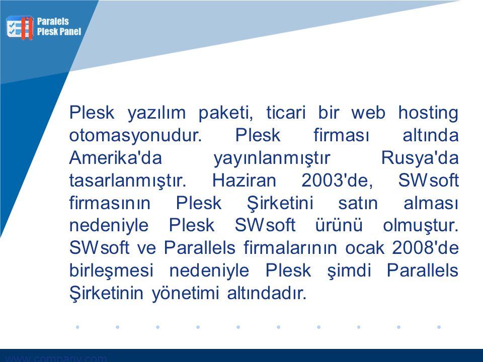 www.company.com Plesk, bir sunucu sistemi yöneticisine, web tabanlı bir arayüz üzerinden yeni web siteleri, yeni e-posta hesapları oluşturma ve DNS girdilerini yapma gibi imkânlar sunar.