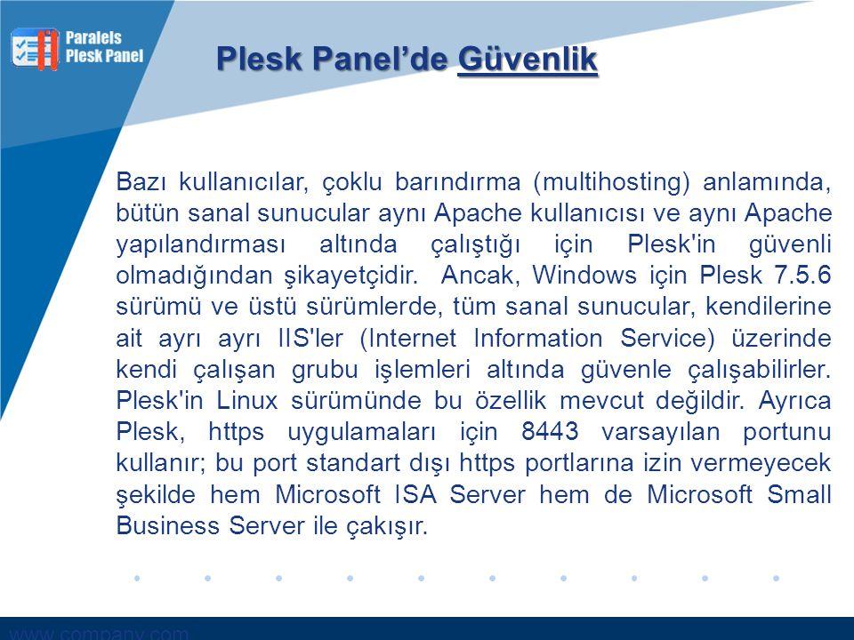 www.company.com Bazı kullanıcılar, çoklu barındırma (multihosting) anlamında, bütün sanal sunucular aynı Apache kullanıcısı ve aynı Apache yapılandırm