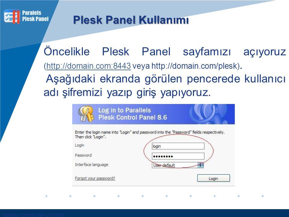 www.company.com Öncelikle Plesk Panel sayfamızı açıyoruz (http://domain.com:8443 veya http://domain.com/plesk).http://domain.com:8443 Aşağıdaki ekrand