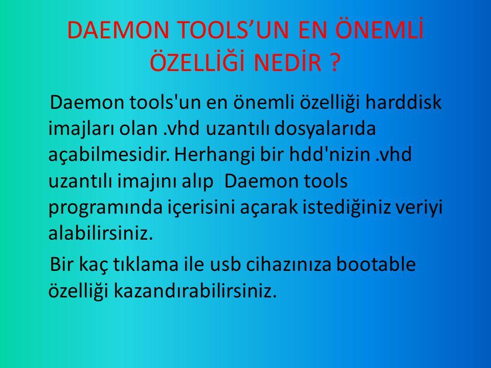 DAEMON TOOLS'UN EN ÖNEMLİ ÖZELLİĞİ NEDİR .