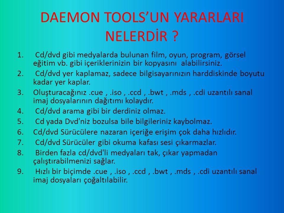 DAEMON TOOLS'UN YARARLARI NELERDİR .1.