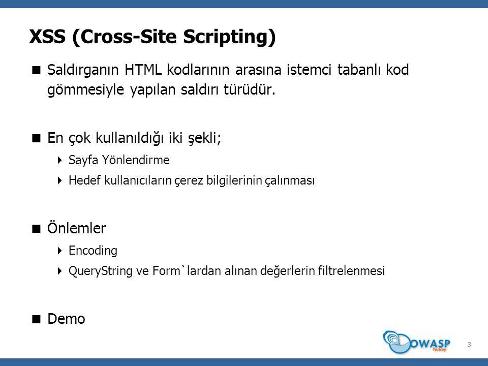 3 XSS (Cross-Site Scripting)  Saldırganın HTML kodlarının arasına istemci tabanlı kod gömmesiyle yapılan saldırı türüdür.