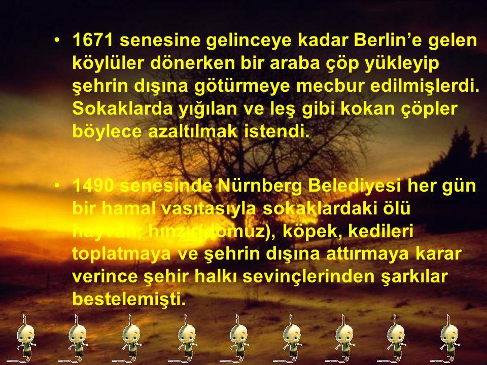 O zamanki Alman şehirlerinin sokaklarında hınzırlar(domuz) serbestçe gezerlerdi. Berlin'de bu hal 1681'e kadar devam etti ve ancak o zaman yasaklanabi