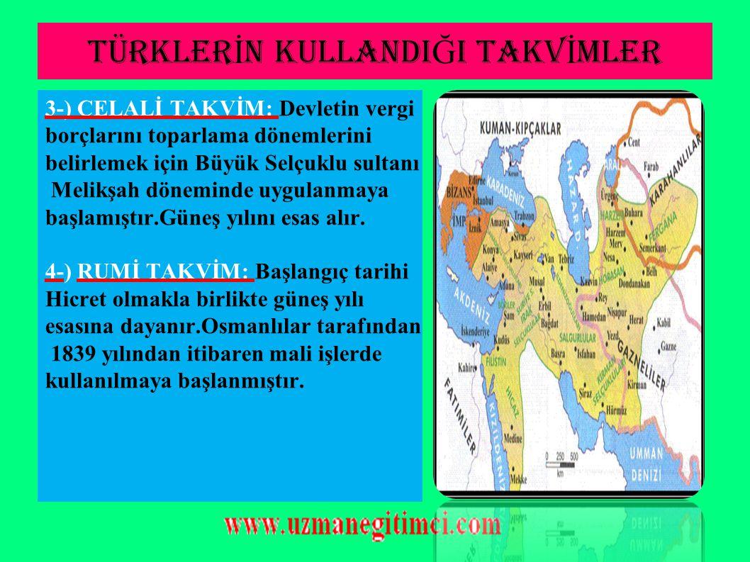 TÜRKLER İ N KULLANDI Ğ I TAKV İ MLER 1-) 12 HAYVANLI TÜRK TAKVİMİ: İslamiyet öncesi dönemde,Orta Asya Türk devletleri tarafından kullanılmıştır.Güneş yılını esas alır.Her yıla bir hayvan ismi verilmiştir.12 yılda bir periyodik olarak tekrarlanır.
