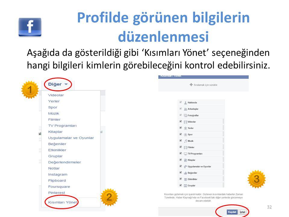 Profilde görünen bilgilerin düzenlenmesi Aşağıda da gösterildiği gibi 'Kısımları Yönet' seçeneğinden hangi bilgileri kimlerin görebileceğini kontrol e