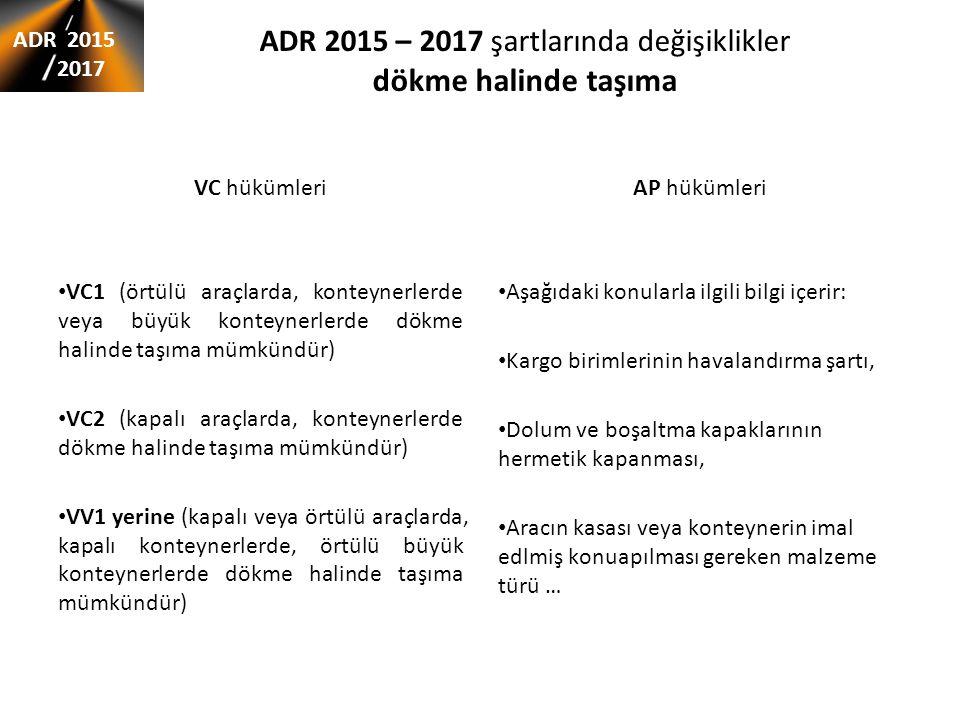 ADR 2015 – 2017 şartlarında değişiklikler dökme halinde taşıma VC hükümleri VC1 (örtülü araçlarda, konteynerlerde veya büyük konteynerlerde dökme hali