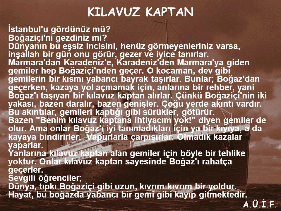 KILAVUZ KAPTAN İstanbul u gördünüz mü.Boğaziçi ni gezdiniz mi.