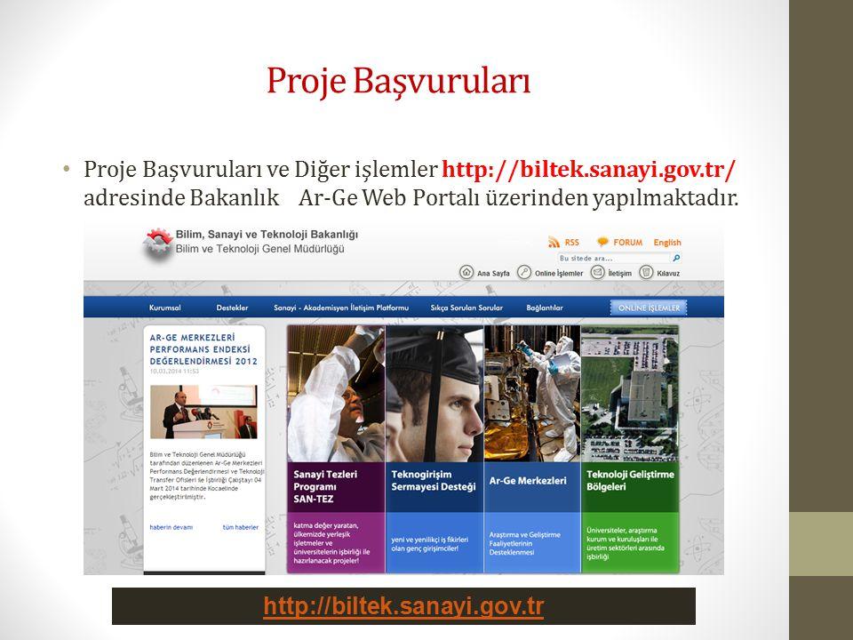 Proje Başvuruları Proje Başvuruları ve Diğer işlemler http://biltek.sanayi.gov.tr/ adresinde Bakanlık Ar-Ge Web Portalı üzerinden yapılmaktadır. http: