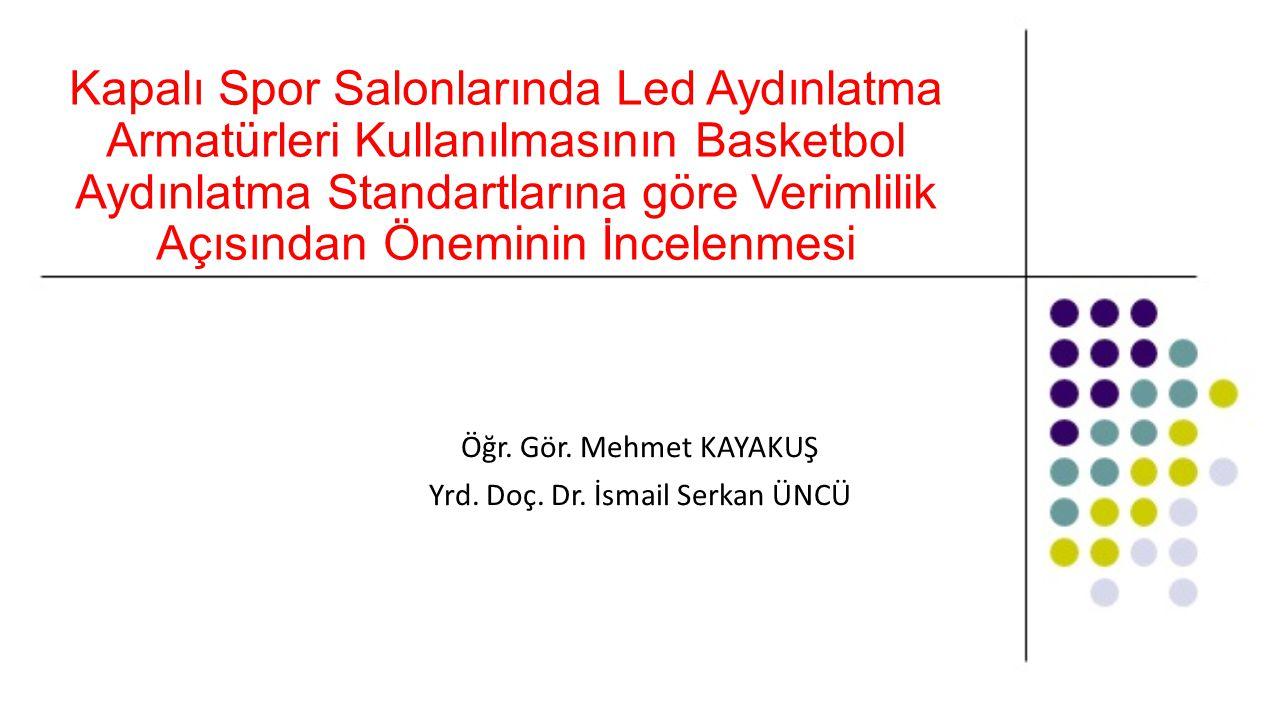 Kapalı Spor Salonlarında Led Aydınlatma Armatürleri Kullanılmasının Basketbol Aydınlatma Standartlarına göre Verimlilik Açısından Öneminin İncelenmesi