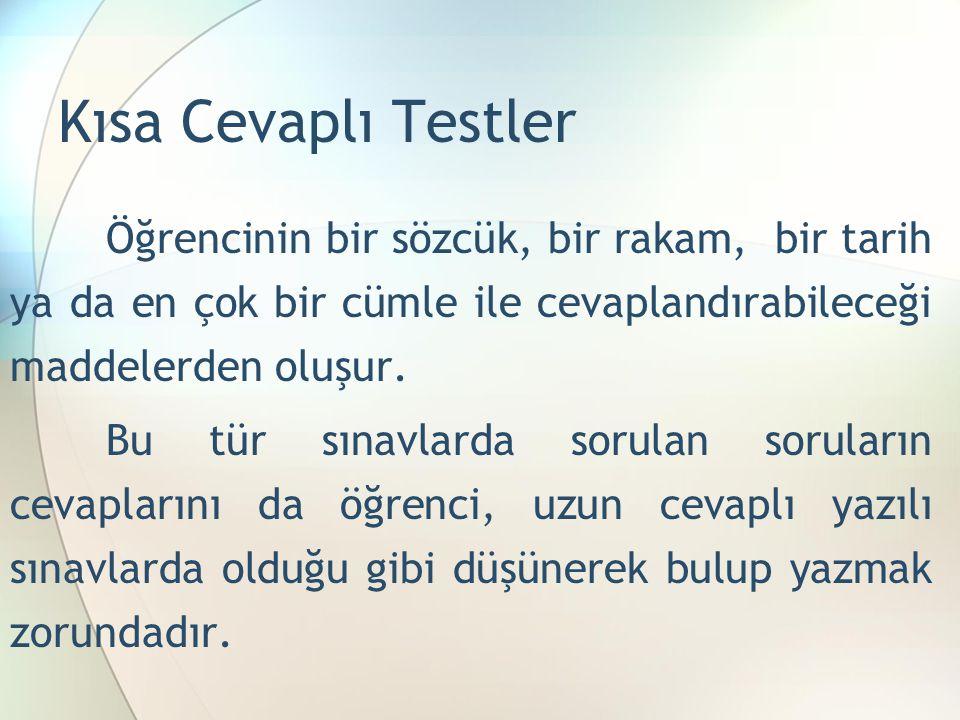 Kısa Cevaplı Testler Soru Cümlesi Tipinde Kısa Cevaplı Testler Örnek: 1)Bilgisayarın mantıksal işlem birimi hangisidir.