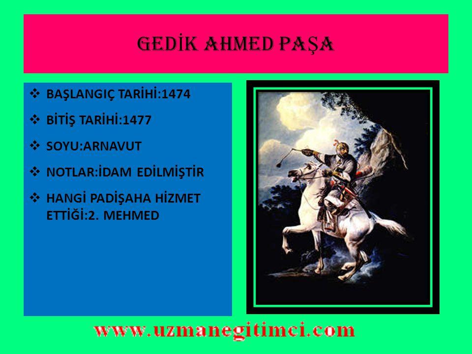 İ SHAK PA Ş A  BAŞLANGIÇ TARİHİ:1469  BİTİŞ TARİHİ:1472  İKİNCİ SADARETİ:1481-1482  SOYU:TÜRKTÜR  NOTLAR:2 DÖNEM SADRAZAMLIK YAPMIŞTIR  HANGİ PADİŞAH DÖNEMİNDE BULUNDUĞU:2.MEHMET,II.