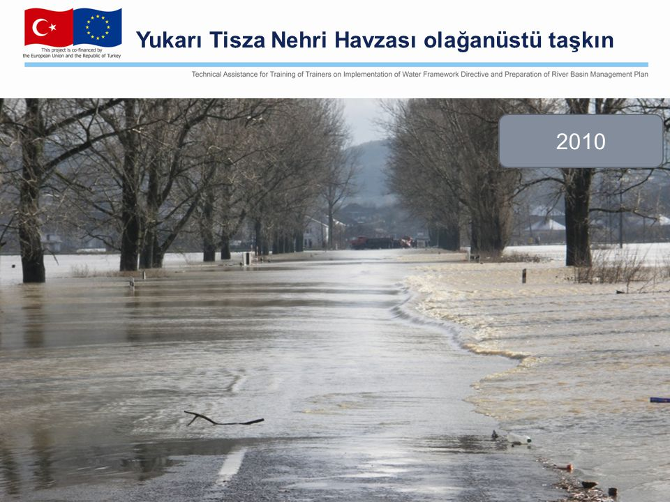 Yukarı Tisza Nehri Havzası olağanüstü taşkın 2008 2010
