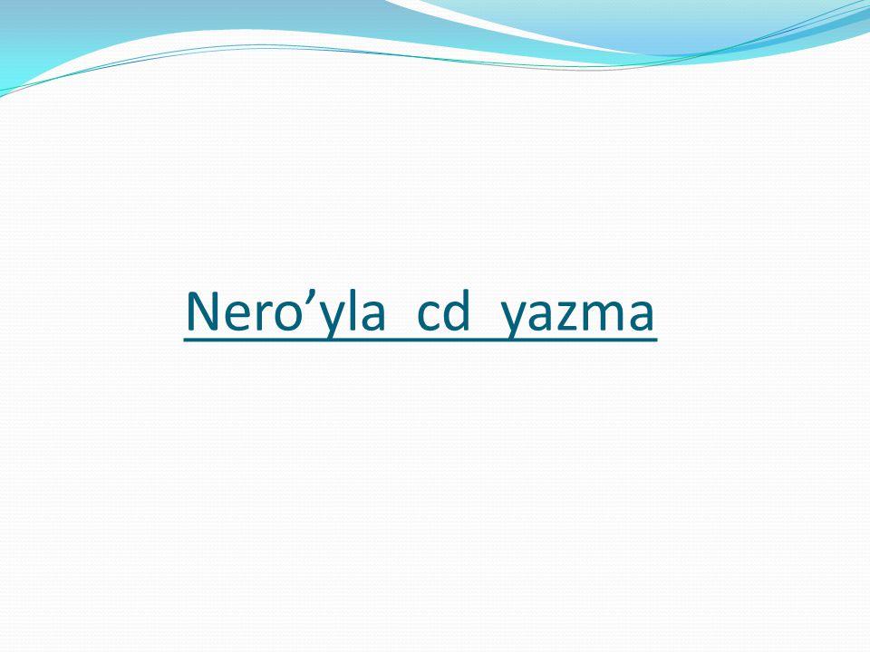 Nero'yla cd yazma