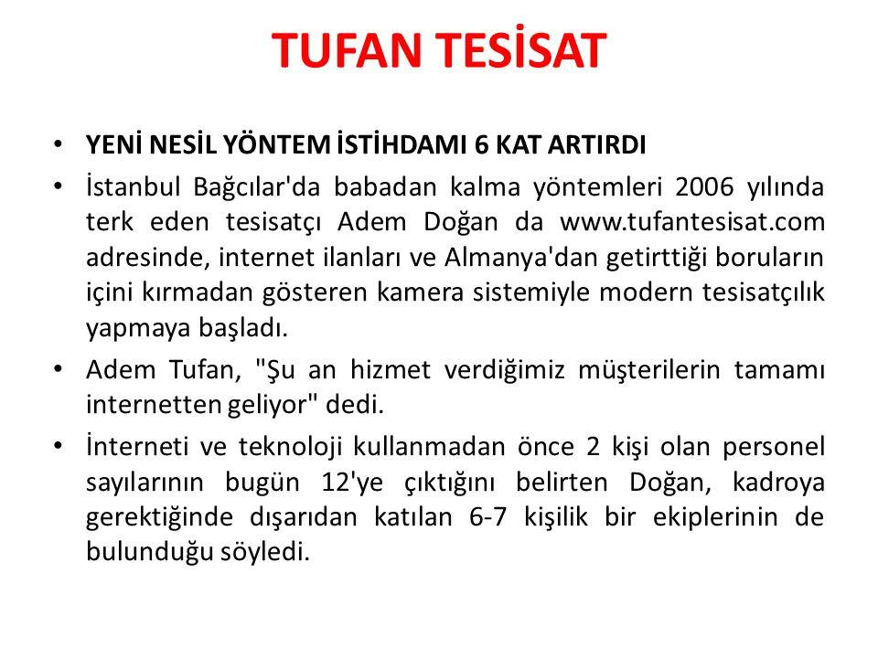 TUFAN TESİSAT YENİ NESİL YÖNTEM İSTİHDAMI 6 KAT ARTIRDI İstanbul Bağcılar'da babadan kalma yöntemleri 2006 yılında terk eden tesisatçı Adem Doğan da w