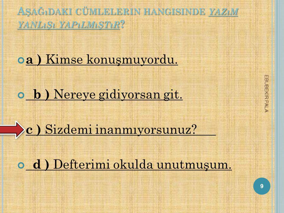 KÜBRA HANIM, HAZIRLADIĞI KURABİYELERİ 8.45'TE FIRINA KOYUYOR.