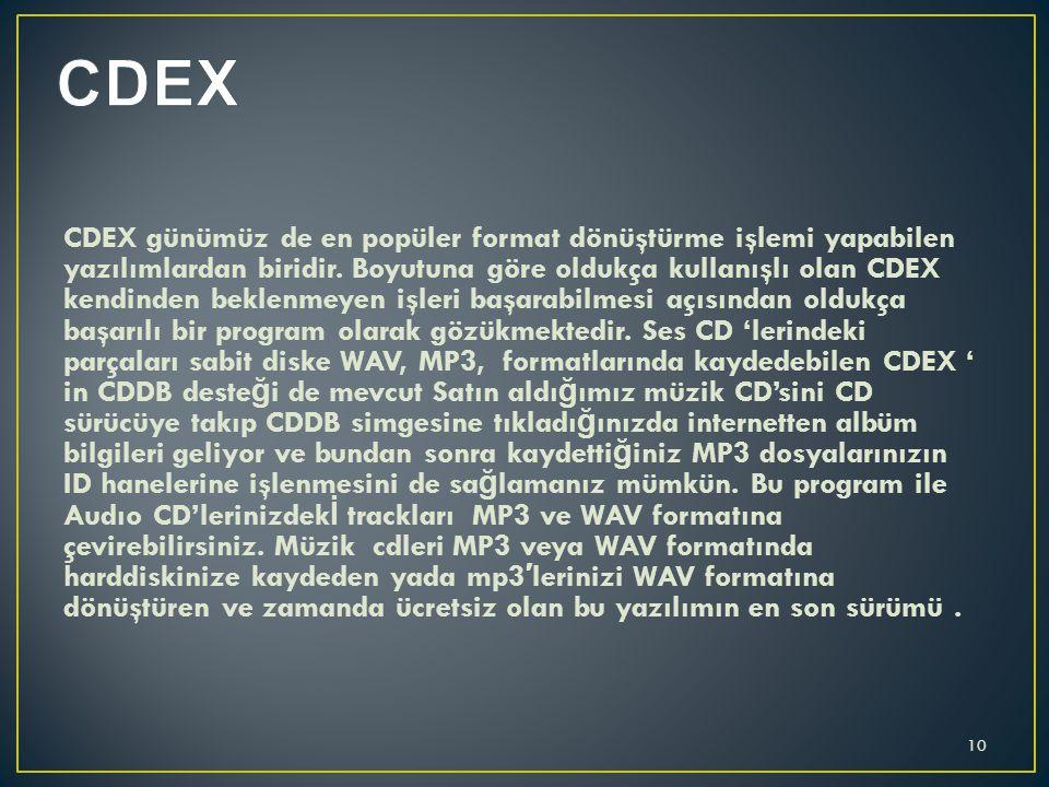CDEX günümüz de en popüler format dönüştürme işlemi yapabilen yazılımlardan biridir.