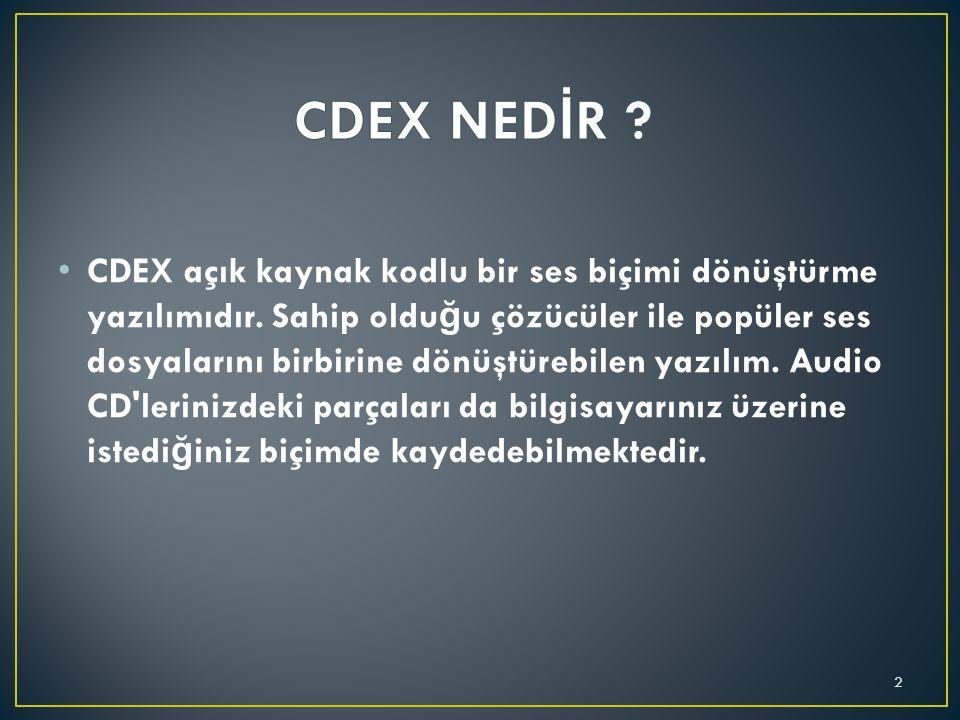 CDEX açık kaynak kodlu bir ses biçimi dönüştürme yazılımıdır.