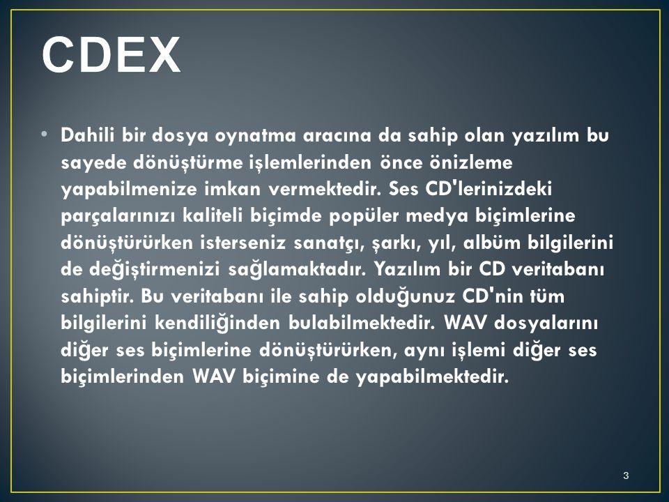 CDex ile mp3 lerinizden ses CD leri oluşturabilirsiniz.