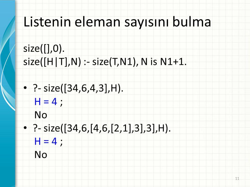 size([],0).size([H|T],N) :- size(T,N1), N is N1+1.