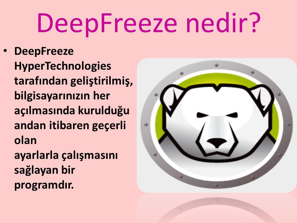 DeepFreeze nedir? DeepFreeze HyperTechnologies tarafından geliştirilmiş, bilgisayarınızın her açılmasında kurulduğu andan itibaren geçerli olan ayarla