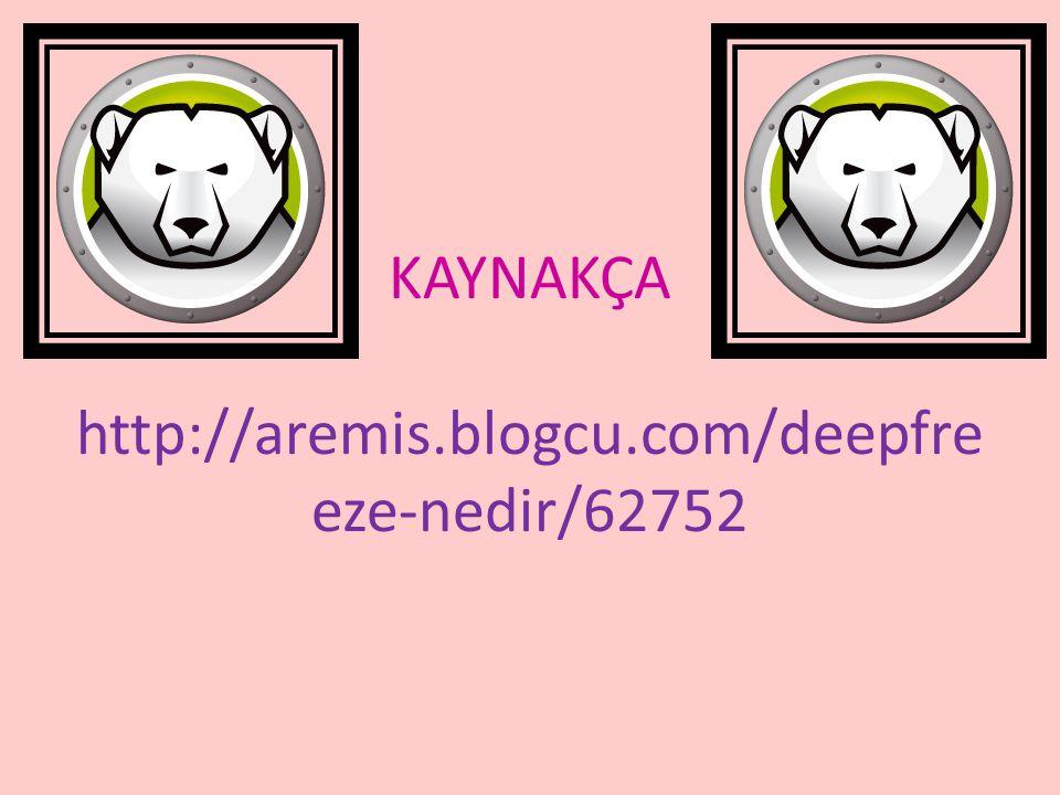KAYNAKÇA http://aremis.blogcu.com/deepfre eze-nedir/62752