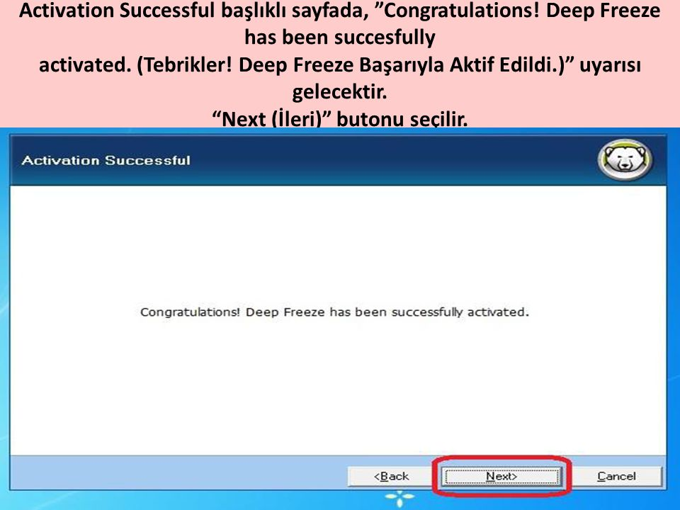 DeepFreeze Programını Aktif Etmek için görev çubuğunun sağ alt köşesinde bulunan Deep Freeze ikonuna + SHIFT tuşuyla birlikte çift tıklanarak daha önce belirlenen şifre yazılır.