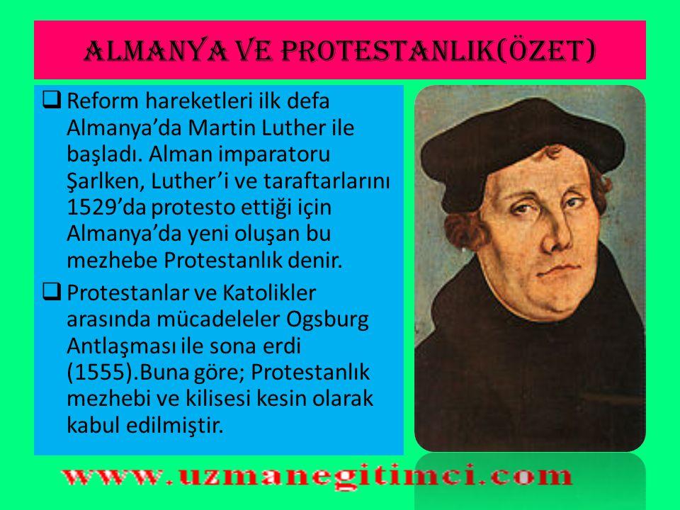 ALMANYA VE PROTESTANLIK(ÖZET)  Reform hareketleri ilk defa Almanya'da Martin Luther ile başladı.