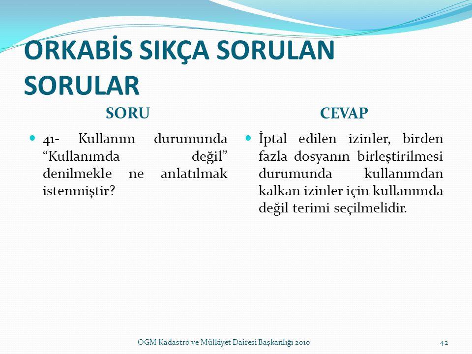 ORKABİS SIKÇA SORULAN SORULAR SORU CEVAP 41- Kullanım durumunda Kullanımda değil denilmekle ne anlatılmak istenmiştir.