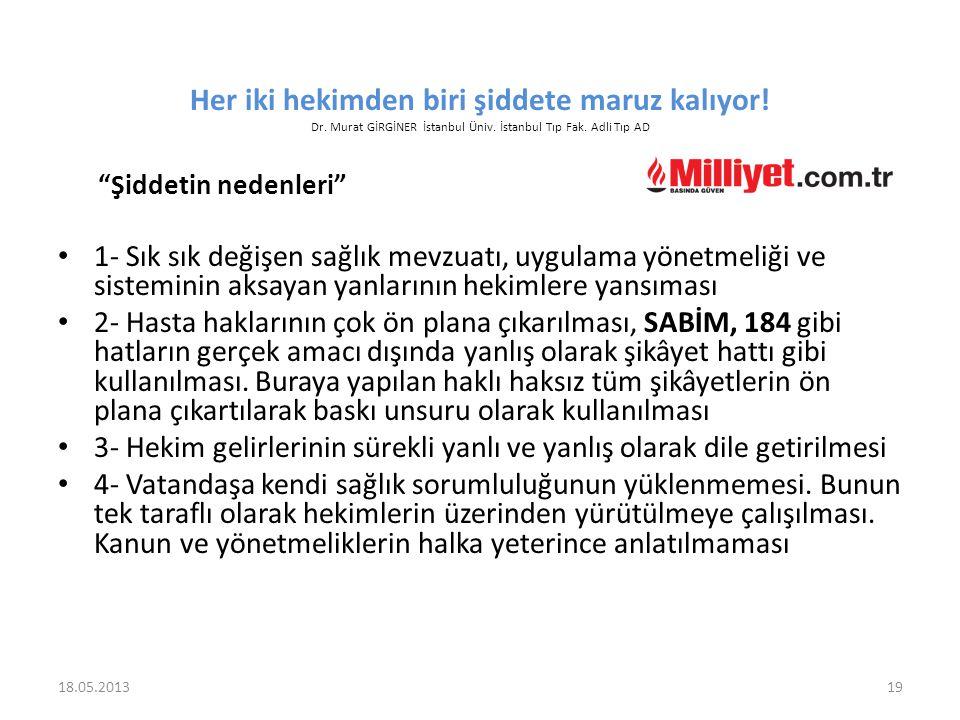 """Her iki hekimden biri şiddete maruz kalıyor! Dr. Murat GİRGİNER İstanbul Üniv. İstanbul Tıp Fak. Adli Tıp AD """"Şiddetin nedenleri"""" 1- Sık sık değişen s"""
