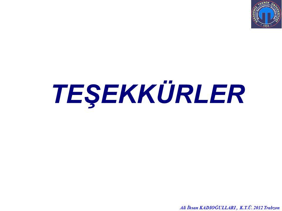 Ali İhsan KADIOĞULLARI, K.T.Ü. 2012 Trabzon TEŞEKKÜRLER