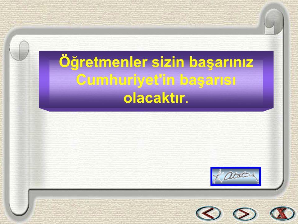 Bir & Bil www.birikimbilisim.com Öğretmenler sizin başarınız Cumhuriyet'in başarısı olacaktır.