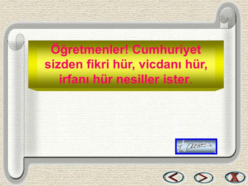 Bir & Bil www.birikimbilisim.com Öğretmenler! Cumhuriyet sizden fikri hür, vicdanı hür, irfanı hür nesiller ister.