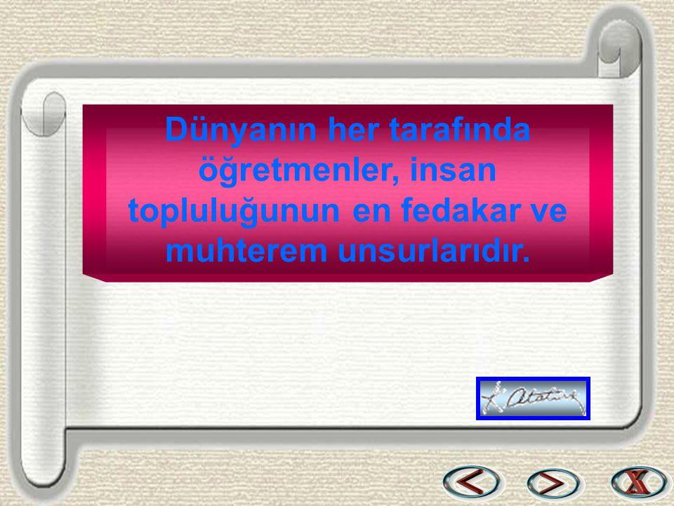 Bir & Bil www.birikimbilisim.com Dünyanın her tarafında öğretmenler, insan topluluğunun en fedakar ve muhterem unsurlarıdır.
