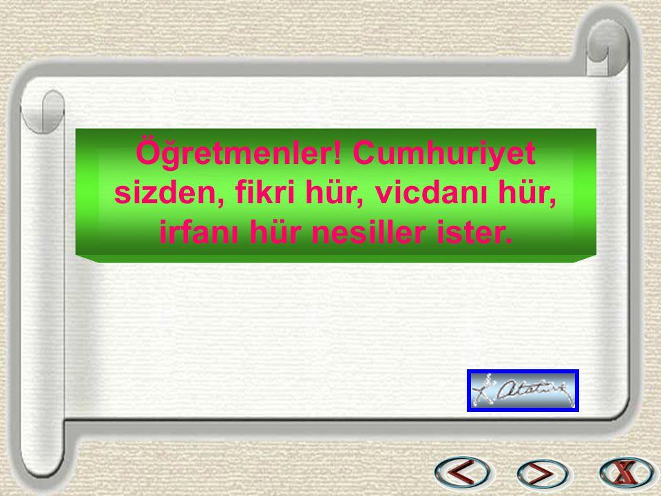 Bir & Bil www.birikimbilisim.com Öğretmenler! Cumhuriyet sizden, fikri hür, vicdanı hür, irfanı hür nesiller ister.