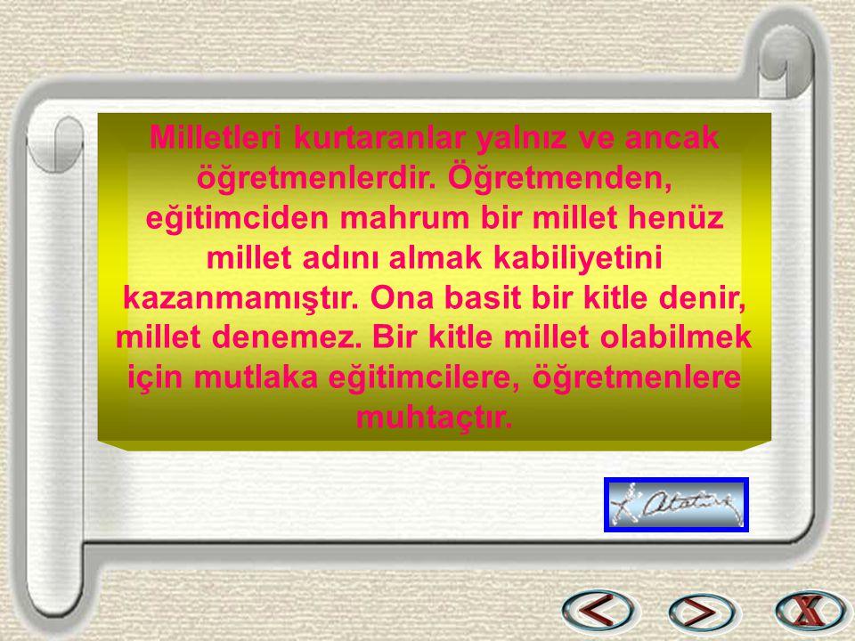 Okulun vereceği ilim ve fen sayesindedir ki, Türk milleti, Türk sanatı, ekonomisi, Türk şiir ve edebiyatı bütün güzellikleri ile gelişir.