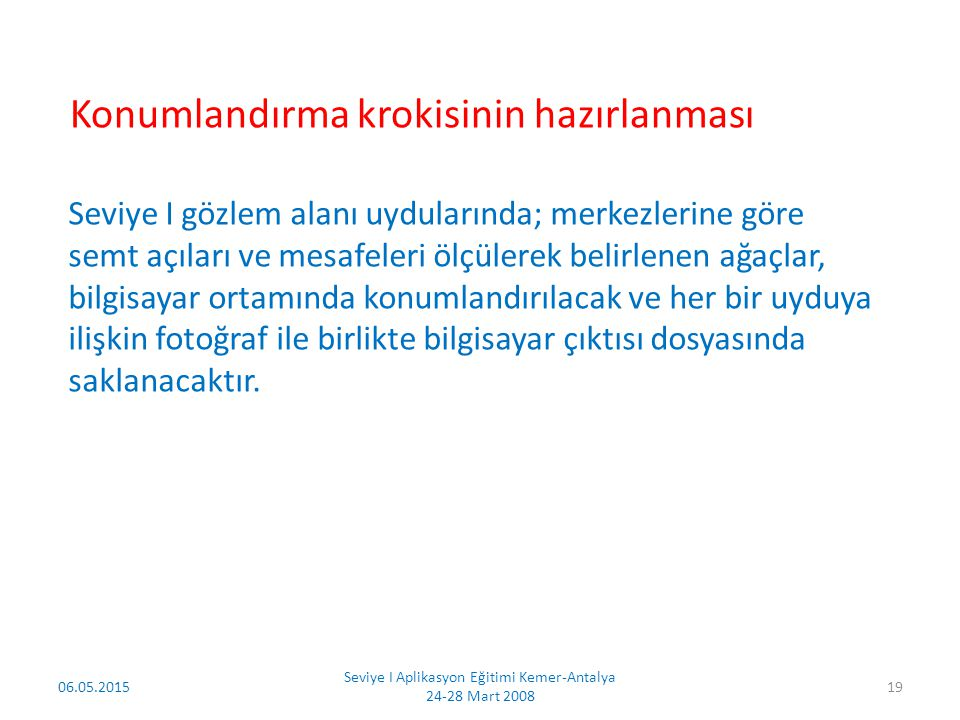06.05.2015 Seviye I Aplikasyon Eğitimi Kemer-Antalya 24-28 Mart 2008 20