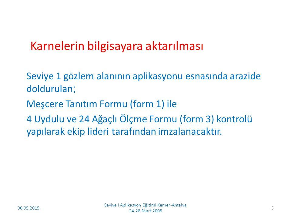 06.05.2015 Seviye I Aplikasyon Eğitimi Kemer-Antalya 24-28 Mart 2008 4 Meşcere Tanıtım Formu (form 1)