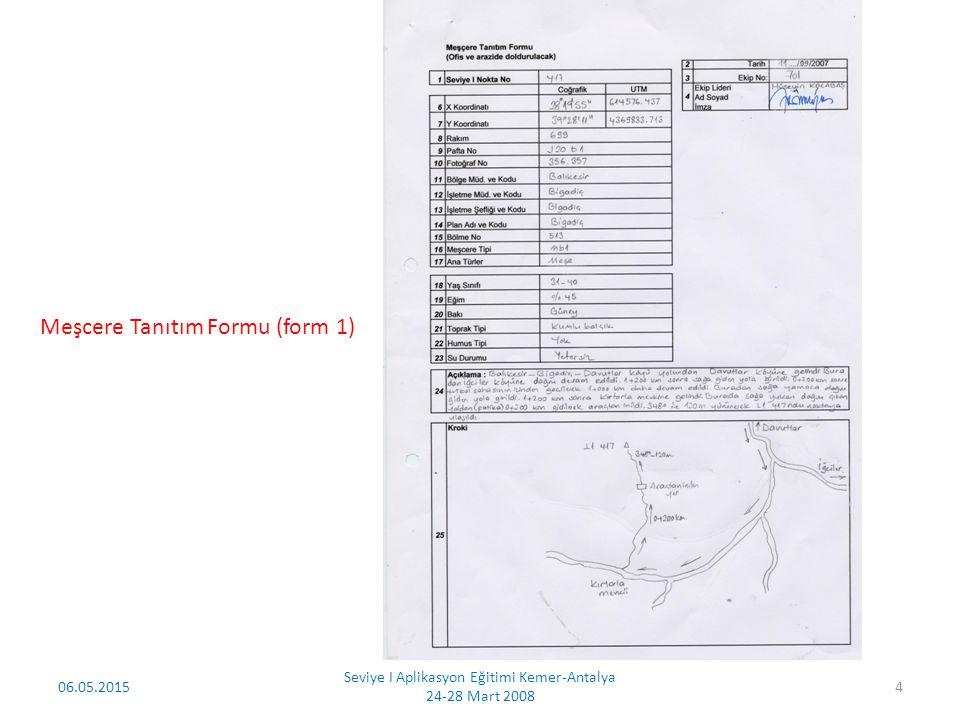 06.05.2015 Seviye I Aplikasyon Eğitimi Kemer-Antalya 24-28 Mart 2008 5 4 Uydulu ve 24 Ağaçlı Ölçme Formu (form 3)