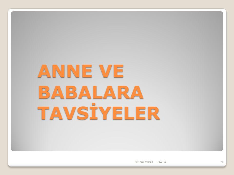 ANNE VE BABALARA TAVSİYELER 02.09.2003GATA3