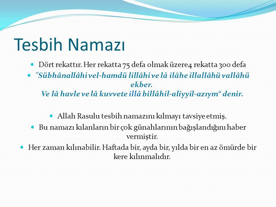 Tesbih Namazı Dört rekattır. Her rekatta 75 defa olmak üzere4 rekatta 300 defa