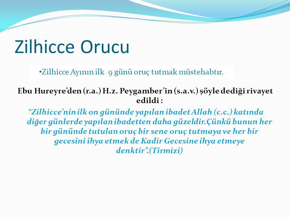 """Zilhicce Orucu Ebu Hureyre'den (r.a.) H.z. Peygamber'in (s.a.v.) şöyle dediği rivayet edildi : """"Zilhicce'nin ilk on gününde yapılan ibadet Allah (c.c."""
