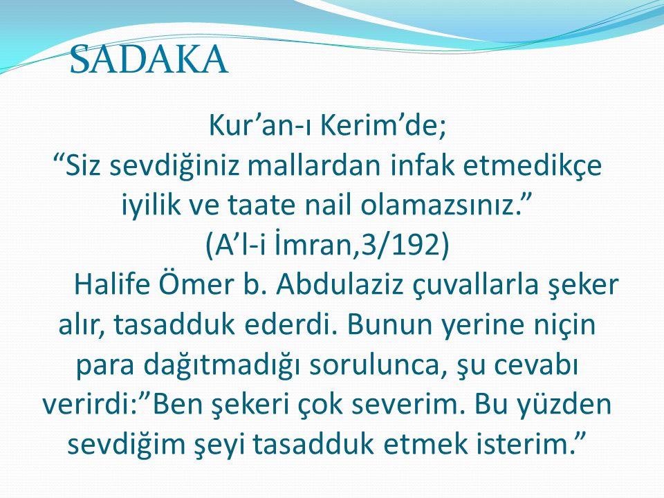 """Kur'an-ı Kerim'de; """"Siz sevdiğiniz mallardan infak etmedikçe iyilik ve taate nail olamazsınız."""" (A'l-i İmran,3/192) Halife Ömer b. Abdulaziz çuvallarl"""