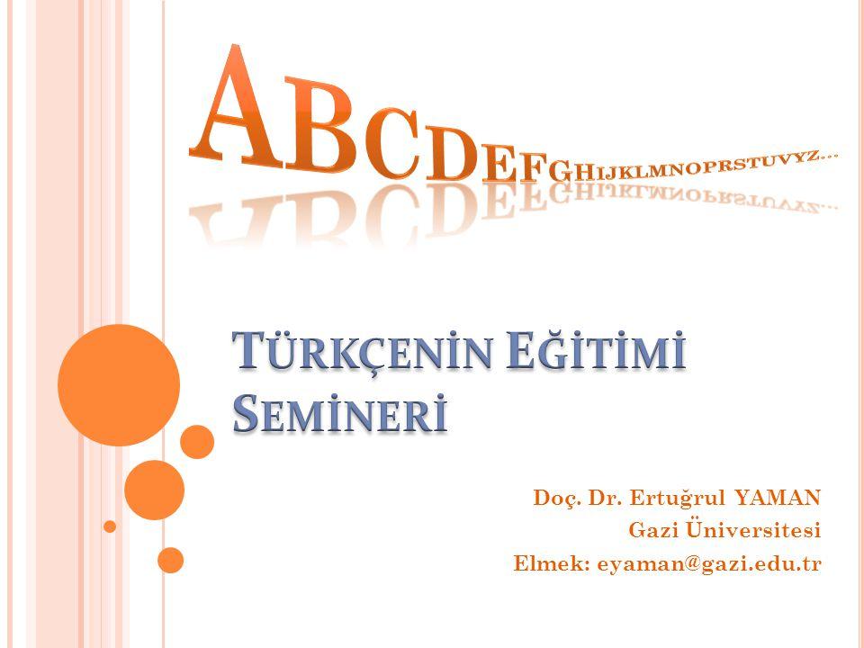 Doç. Dr. Ertuğrul YAMAN Gazi Üniversitesi Elmek: eyaman@gazi.edu.tr