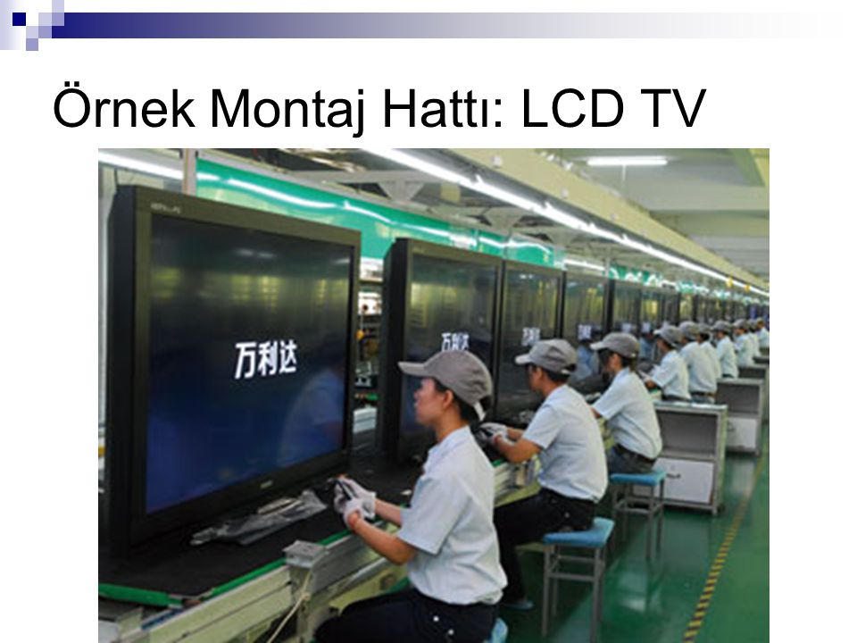 Örnek Montaj Hattı: LCD TV