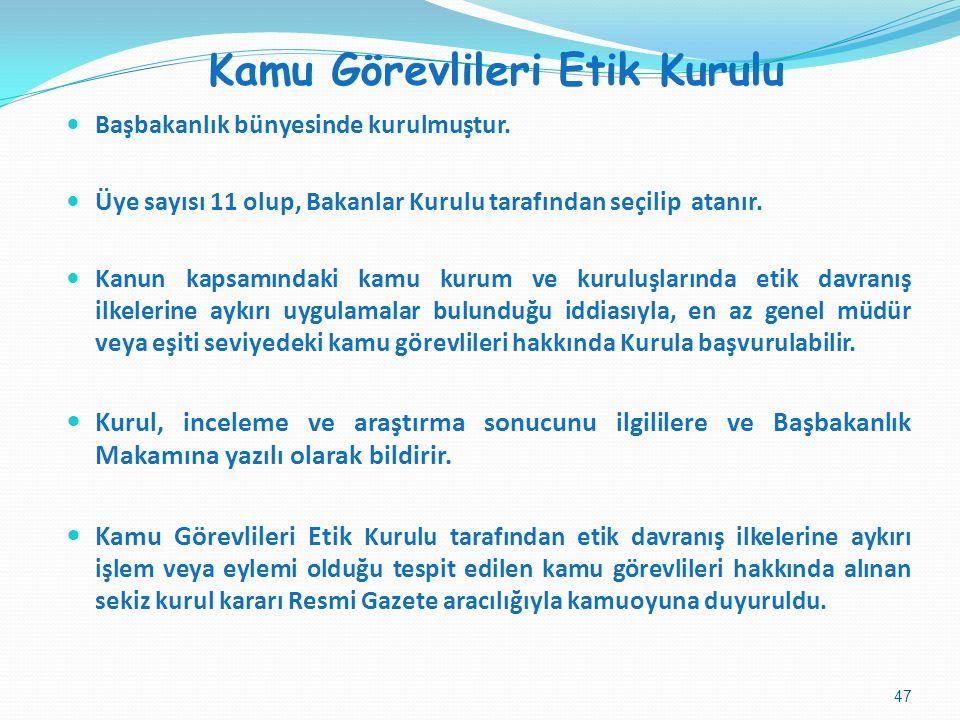 Kamu Görevlileri Etik Kurulu Başbakanlık bünyesinde kurulmuştur.