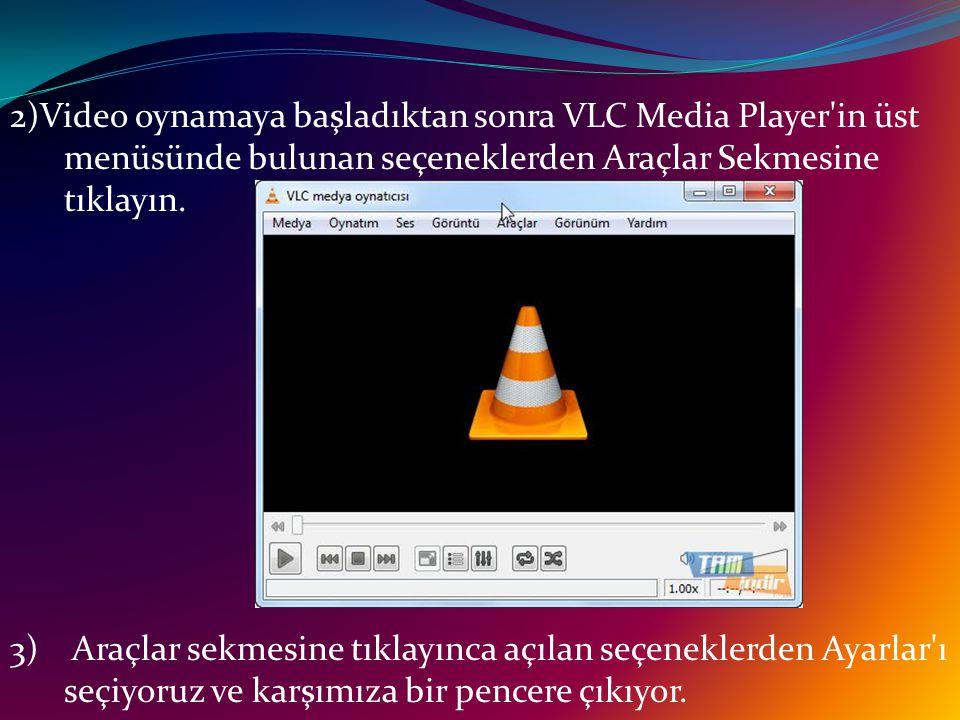 2)Video oynamaya başladıktan sonra VLC Media Player'in üst menüsünde bulunan seçeneklerden Araçlar Sekmesine tıklayın. 3) Araçlar sekmesine tıklayınca