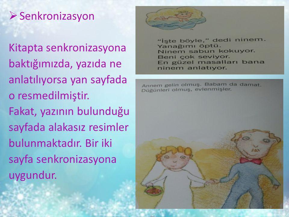  Senkronizasyon Kitapta senkronizasyona baktığımızda, yazıda ne anlatılıyorsa yan sayfada o resmedilmiştir.