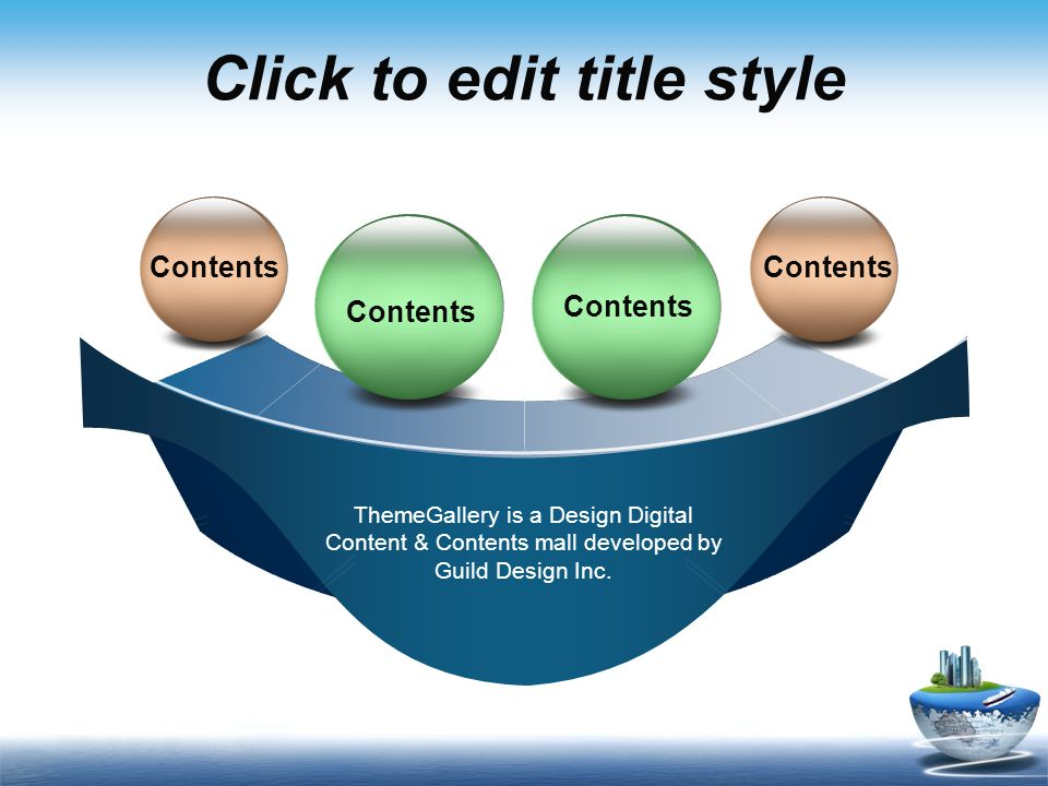 Click to edit title style ThemeGallery is a Design Digital Content & Contents mall developed by Guild Design Inc.