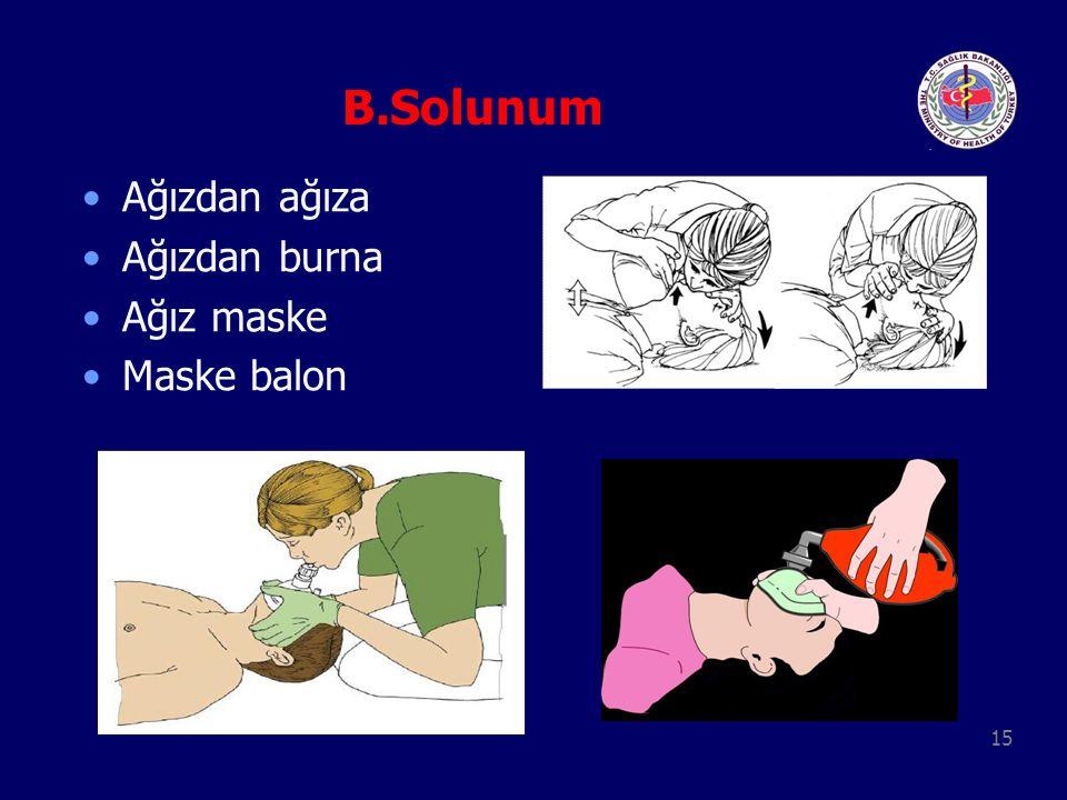15 Ağızdan ağıza Ağızdan burna Ağız maske Maske balon B.Solunum